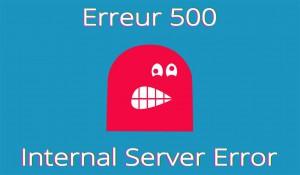 Erreur 500 - Problème serveur